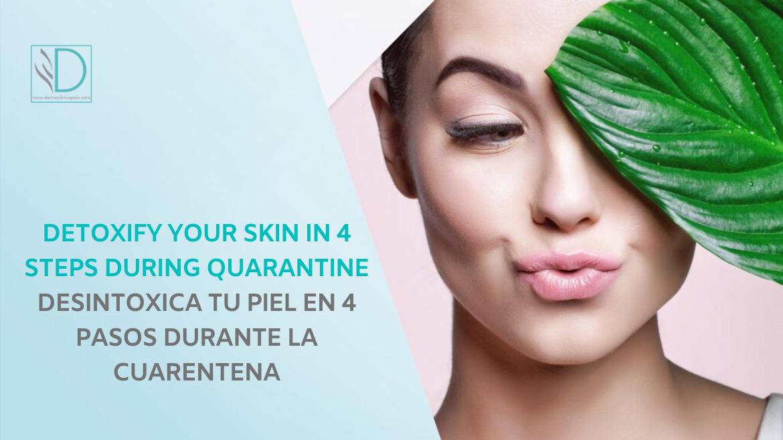 Detoxify your skin in 4 steps during quarantine